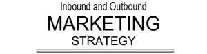 Inbound_and_Outbound_Marketing_Strategy